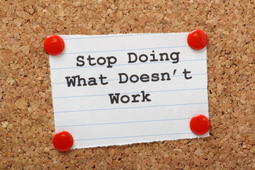 Stop Doing What Doesn't work on a cork notice board