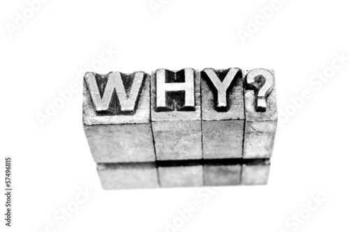 why? sign written in metallic letters on white background