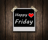 Happy Friday on grunge wooden background