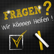 chalkboard : questions we can help you (in deutsch)