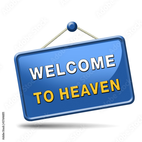 welcome to heaven