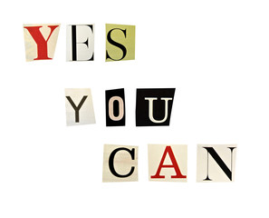 The phrase Yes You Can formed with magazine letters