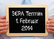 SEPA Termin 1. Februar 2014