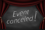 "Caption ""event canceled"" on the board with stage curtains"