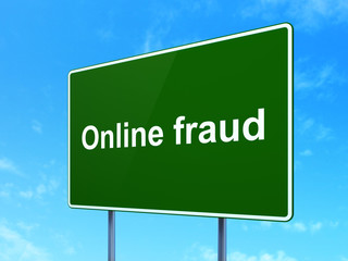 Privacy concept: Online Fraud on road sign background