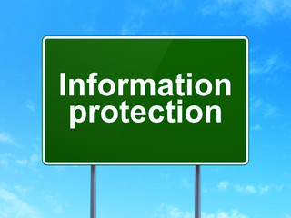 Security concept: Information Protection on road sign background