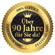 Über 90 Jahre für Sie da! 100% Qualität - Service - Kompetenz