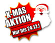 """Siegel """"X-Mas Aktion - Nur bis 24.12.!"""""""