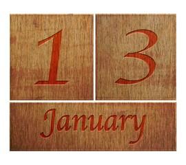 Wooden calendar January 13.
