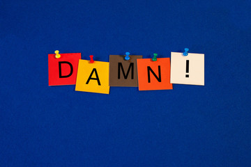 Damn - swear word sign concept for the negative side of life