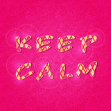Inspirational Keep Calm Shiny Lettering Sign