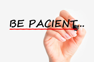 Be patient concept
