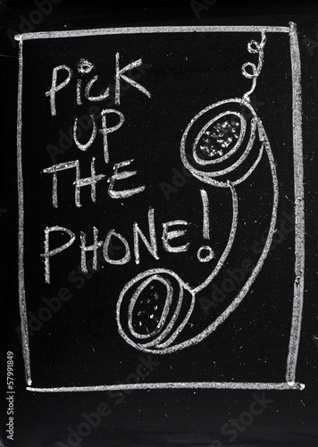 Pick Up the Phone Blackboard Sign
