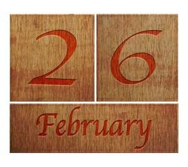 Wooden calendar February 26.