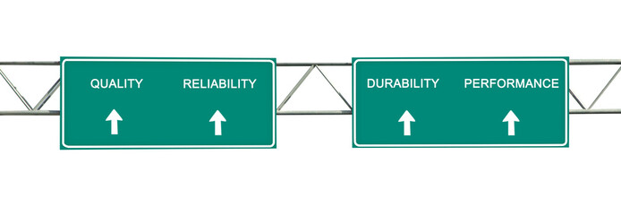 Road sign to quality, reliability,performance, and durability