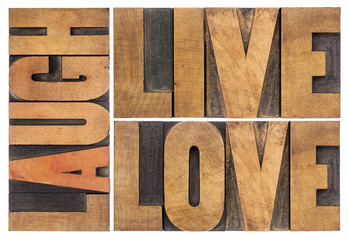 live, love, laugh in wood type