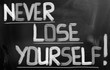 Never Lose Yourself Concept