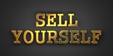 Sell Yourself. Business Background.