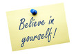Believe in yourself !