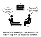 Kevin hated his Psychotherapist sense of humour poster
