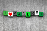 I Love Manure - fun sign series for gardening and gardeners