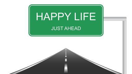 Happy life ahead concept with a green highway sign