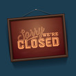 We are Closed Sign - vintage sign, vector Eps10 illustration.