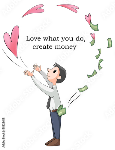Love what you do will make you rich