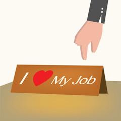 I love my job card,business concept.