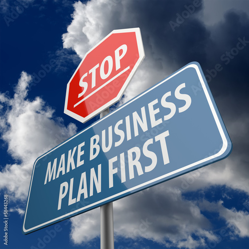 Stop and Make Business Plan First words on Road Sign