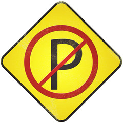 No parking road sign. Damaged yellow metallic road sign with no