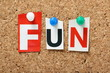 The word Fun on a cork notice board