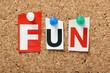 The word Fun on a cork notice board