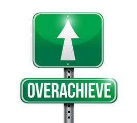overachieve road sign illustration design