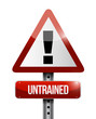 untrained warning road sign illustration design