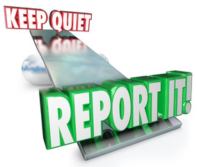 Keep Quiet Vs Report It Weighing Options Do Right Thing