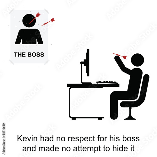 Kevin had no respect for his boss at work
