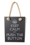 Keep calm and push the button poster