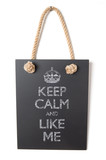Keep calm and like me poster
