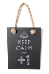 Keep calm and +1