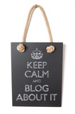 Keep calm and blog about it poster