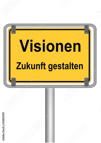 Schild Visionen - Zukunft gestalten