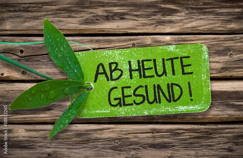 canvas print picture Ab heute gesund! Plakette auf Holz