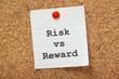 Risk Versus Reward Cork Notice board concept
