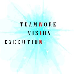 in business you win with teamwork, vision and execution!