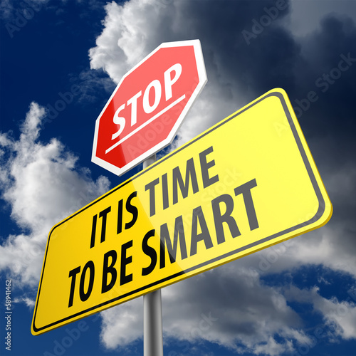 It is Time to be Smart words on Road Sign and Stop Sign