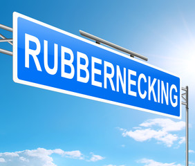 Rubbernecking concept.