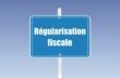 panneau régularisation fiscale