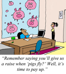 Pigs fly time to give us a raise