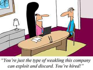 We can exploit you so we'll hire you!